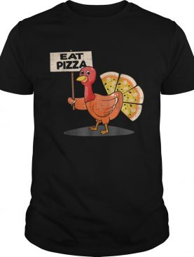 eat pizza turkey thanksgiving men women kids shirt