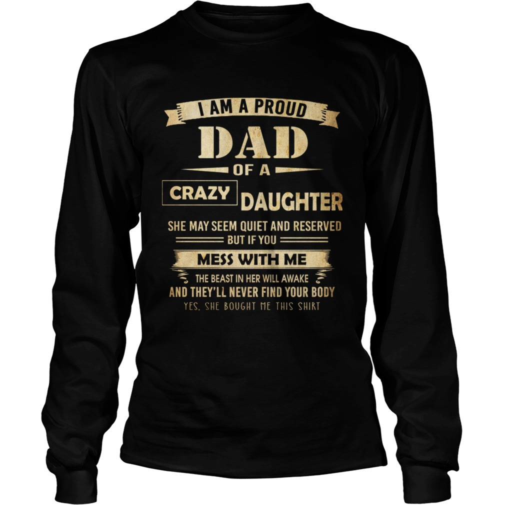 i am proud dad of crazy daughter  LongSleeve