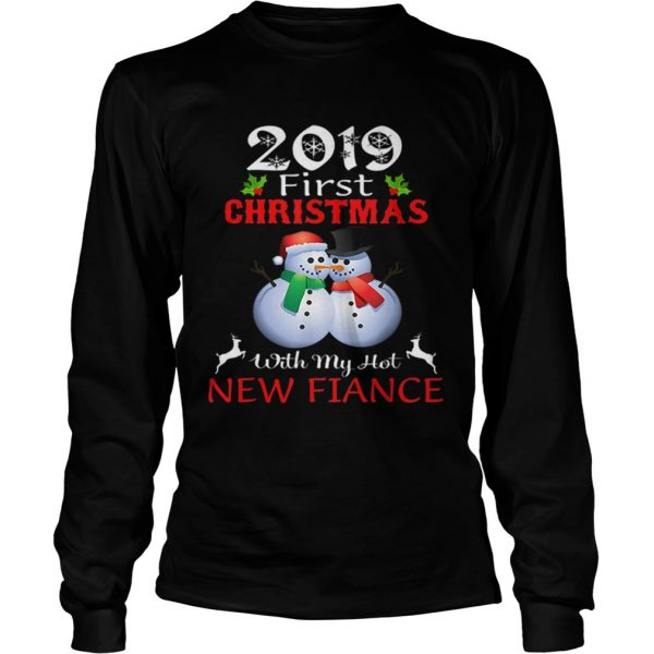 2019 First Christmas with My Hot New Fiance sweater  LongSleeve