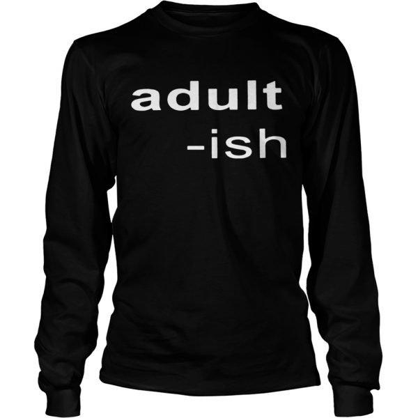 Adultish  LongSleeve