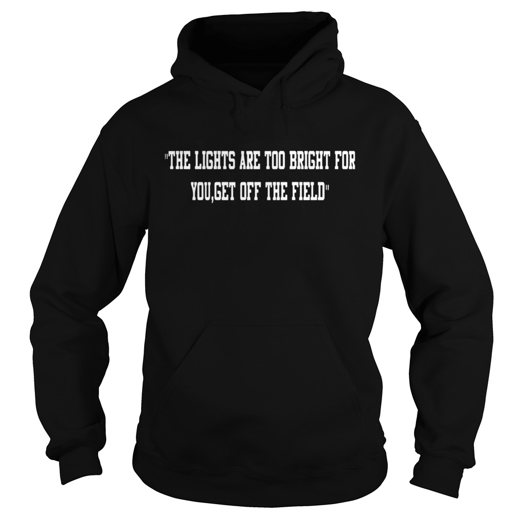 Aaron Jones The Lights Are Too Bright For You Get Off The Field  Hoodie