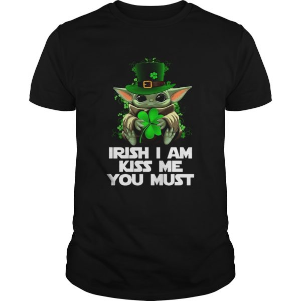 Baby Yoda Irish I am kiss me you must  Unisex
