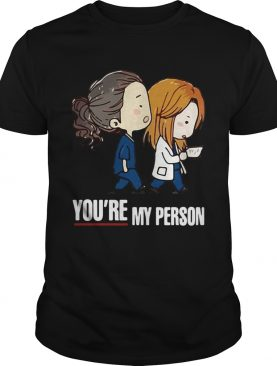 Greys Anatomy Youre My Person shirt