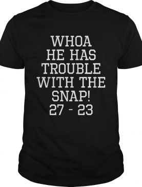 Whoa he has trouble with the snap 2723 shirt