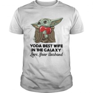 Yoda Best Wife In The Galaxy Love Your Husband  Unisex