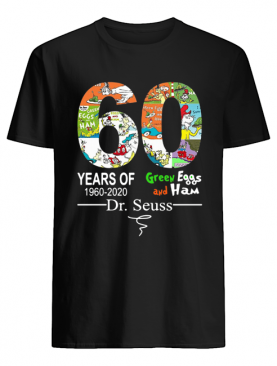 60 years of Green Eggs and Ham Dr. Seuss signature shirt