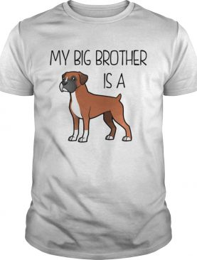 Boxer My Big Brother Is A shirt