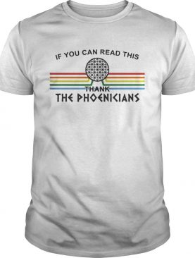 If You can read this thank the Phoenicians Disneys Spaceship Earth shirt