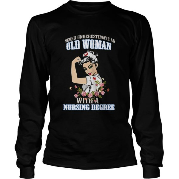 Never Underestimate A Woman With A Nursing Degree  LongSleeve