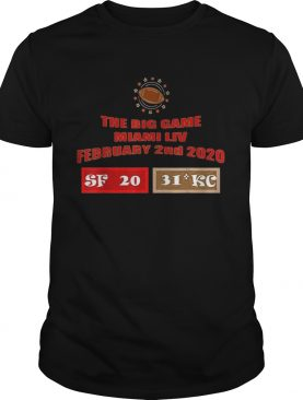The Big Game Miami Liv February 2nd 2020 Sf 20 Kc 31 shirt
