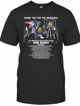 12 Tom Brady 20Th Anniversary New England Patriots 2000 2020 Patriots Thank You For The Memories T-Shirt