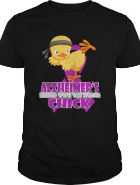 Alzheimers messed with the wrong Chick shirt