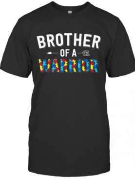 Brother Of A Warrior Family Bro World Autism Awareness Day T-Shirt