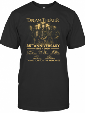 Dream Theater 35Th 1985 2020 Anniversary Thank You For The Memories Signature T-Shirt