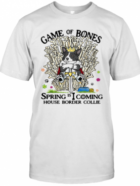 Game Of Bones Spring Is Coming House Border Collie T-Shirt