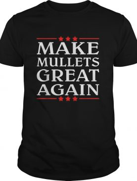 Get our Make Mullets great again shirt