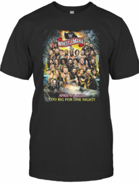 Wrestlemania Too Big For One Night T-Shirt