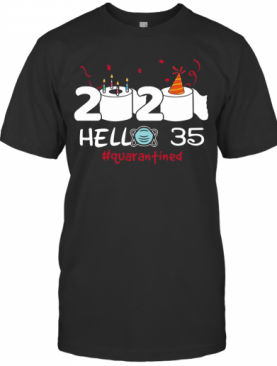 2020 Hello 35 Toilet Paper Birthday Cake Quarantined Social Distancing T-Shirt