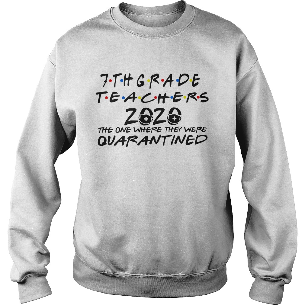 7thgrade Teachers 2020 The One Where They Were Quarantined shirt – Cheap T shirts Store Online Shopping- Gift Trending Design T Shirt