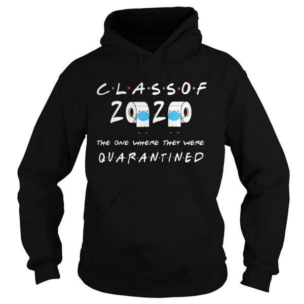 Class Of 2020 One Where They Quarantined  Hoodie