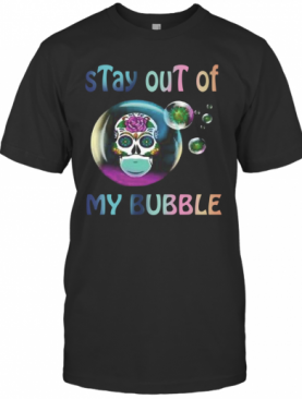 Floral Skull Stay Out Of My Bubble T-Shirt