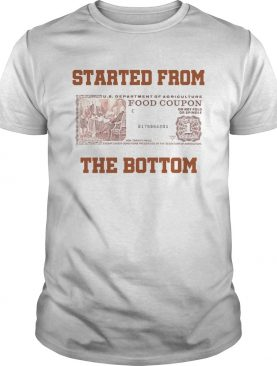 Food stamp started from the bottom shirt