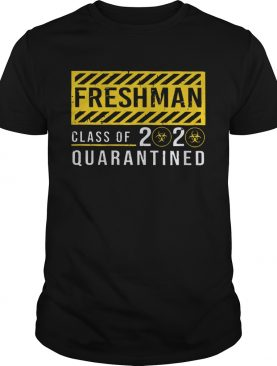 Freshman Class Of The Quarantined Sign shirt
