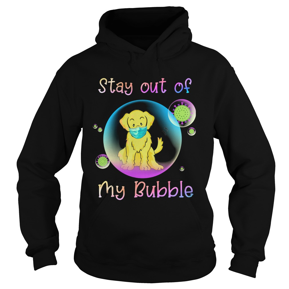 Golden retriever stay out of my bubble coronavirus mask covid19  Hoodie