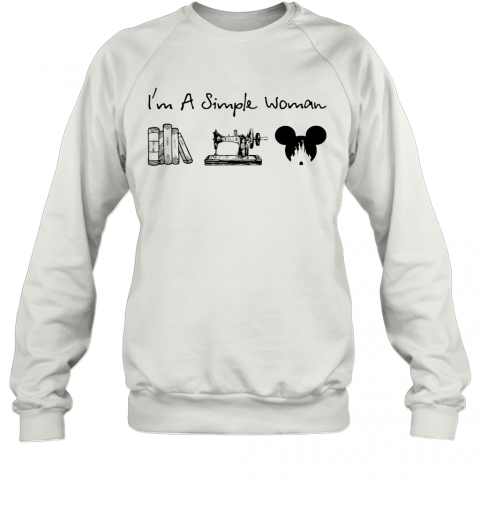 I'M A Simple Woman Book Sewing Mickey Mouse T-Shirt Unisex Sweatshirt