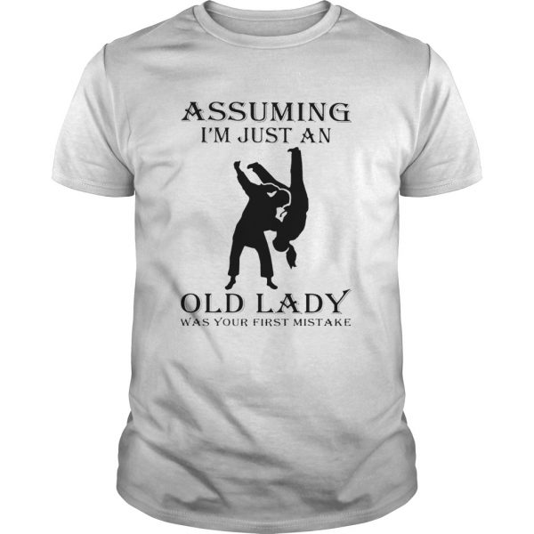 Martial arts assuming Im just an old lady was your first mistake  Unisex