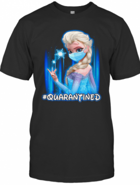 Mask Elsa #Quarantined T-Shirt