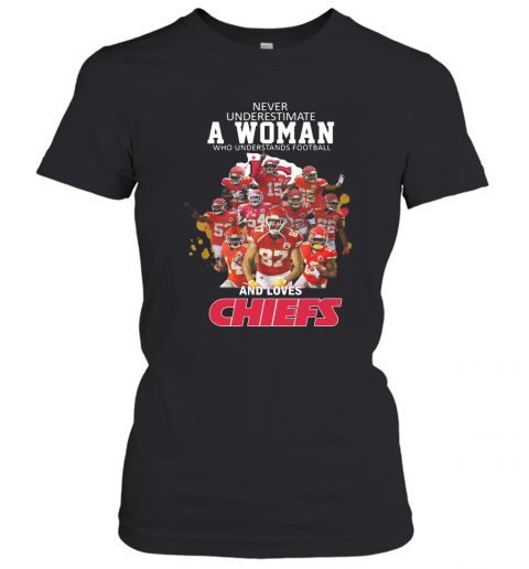 Never Underestimate A Woman Who Understands Football And Loves Chiefs T-Shirt Classic Women's T-shirt
