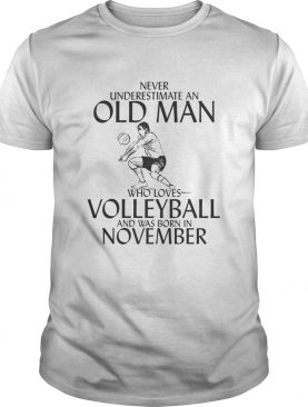 Never underestimate an old man who plays Volleyball and was born in September shirt