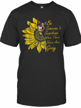 Pretty Sunflowers Teddy Roosevelt Terrier Be Someone'S Sunshine When Their T-Shirt