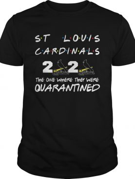St Louis Cardinals 2020 The One Where They Were Quarantined shirt
