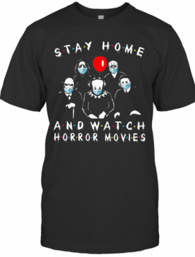 Stay Home And Watch Horror Movies T-Shirt