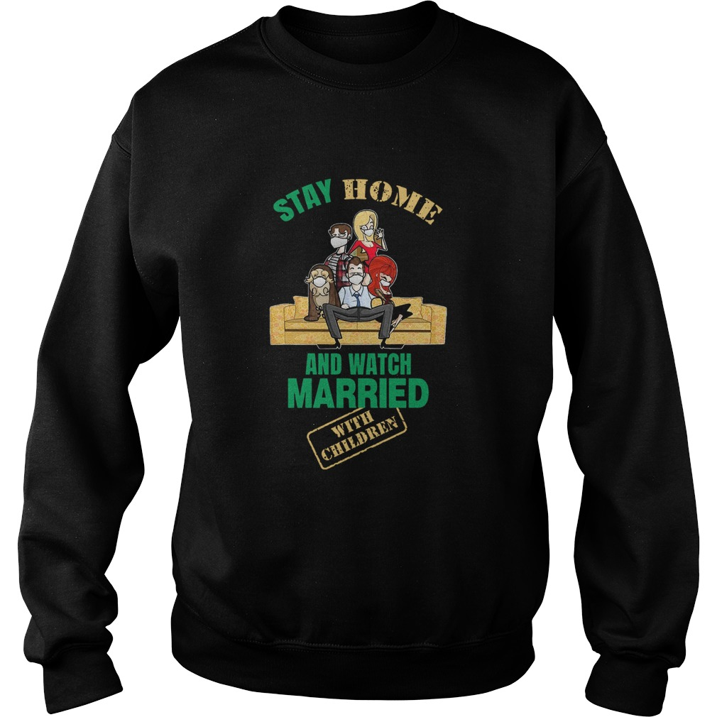 Stay Home And Watch Married With Children  Sweatshirt