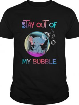 Stay out of my bubble elephant shirt