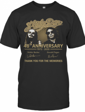 Steely Dan 48Th Anniversary 1972 2020 Thank You For The Memories T-Shirt