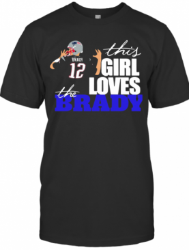 This Girl Loves The Brady 12 Signature T-Shirt