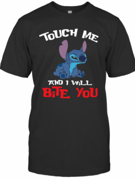 Touch Me And I Will Bite You Stitch T-Shirt