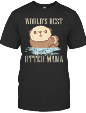 World'S Best Otter Mama T-Shirt