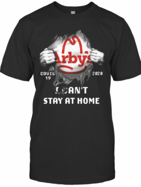 Arby'S Inside Me Covid 19 2020 I Can'T Stay At Home T-Shirt