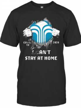 Blood Inside Covid 19 2020 I Can'T Stay At Home T-Shirt
