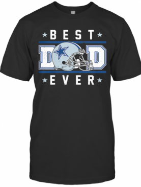 Dallas cowboys best dad ever happy father's day stars shirt T-Shirt