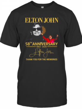 Elton John 58Th Anniversary 1962 2020 Thank You For The Memories T-Shirt