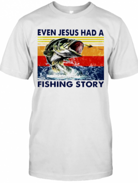 Even Jesus Had A Fishing Story Vintage Version T-Shirt