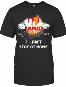 Family Dollar Inside Me Covid 19 2020 I Can't Stay At Home T-Shirt