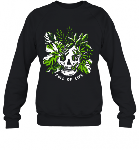 Full Of Life T-Shirt Unisex Sweatshirt