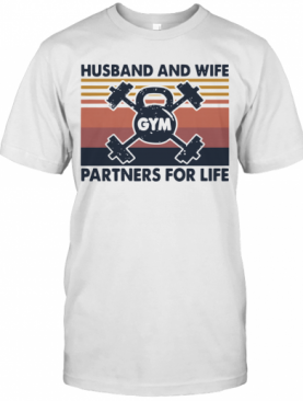 Gym Husband And Wife Partners For Life Vintage T-Shirt